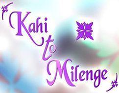 kahi to milenge