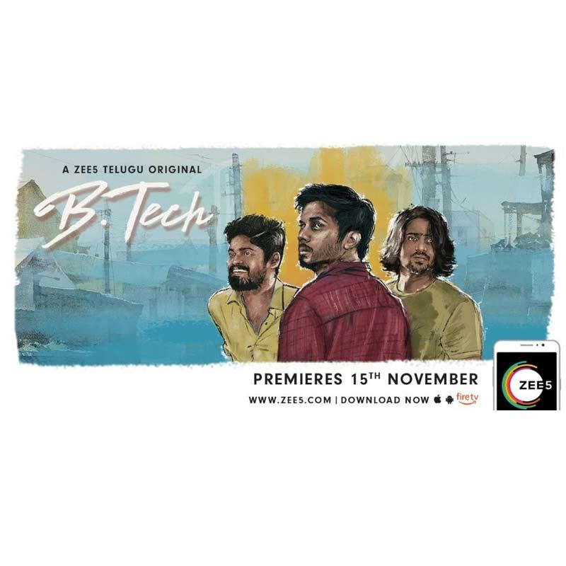 ZEE5 LAUNCHES ITS THIRD TELUGU ORIGINAL – B TECH | Indian